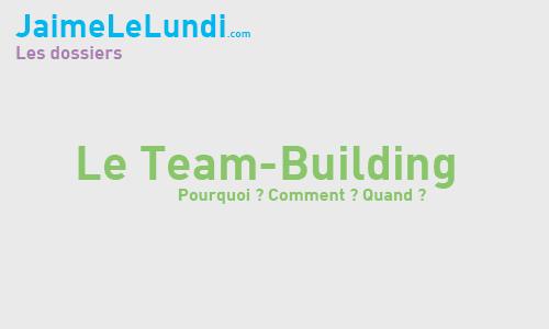 [Dossier QVT] – Réussir son Team-Building