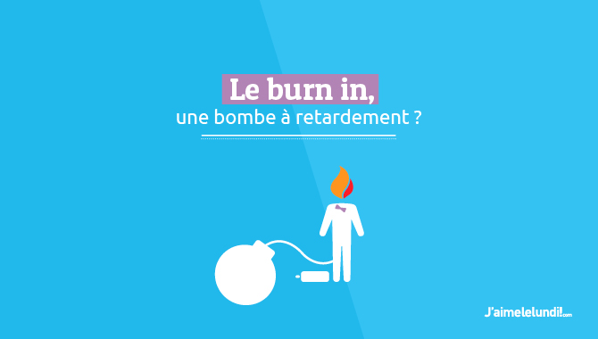 Le burn-in, une bombe à retardement ?