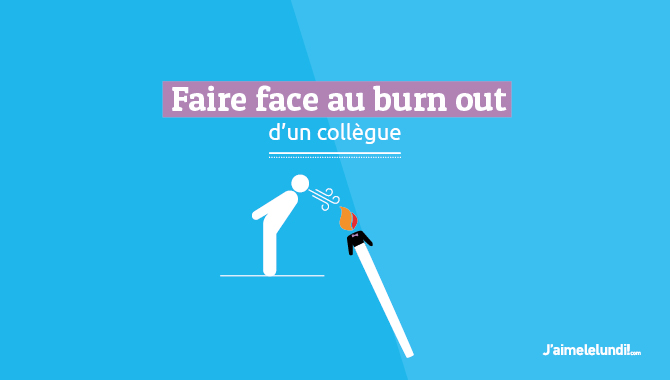 Faire face au burn-out d'un collègue